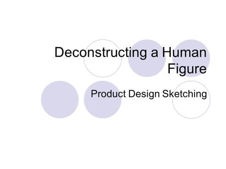 Deconstructing a Human Figure Product Design Sketching.