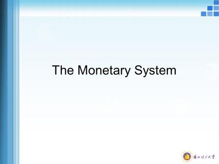 The Monetary System. The History of Money First, there was barter Then, there was Commodity money – This money takes the form of a commodity with intrinsic.