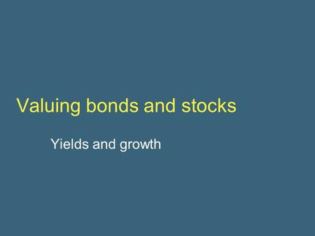 Valuing bonds and stocks Yields and growth Exam (sub) question  r = 6%, compounded monthly.  Save $100 at the end of each month for 10 years.  Final.