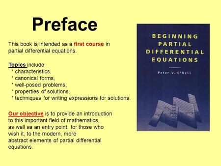 Preface This book is intended as a first course in partial differential equations. Topics include * characteristics, * canonical forms, * well-posed problems,