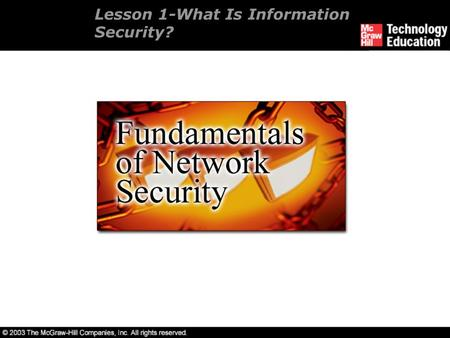 Lesson 1-What Is Information Security?. Overview History of security. Security as a process.