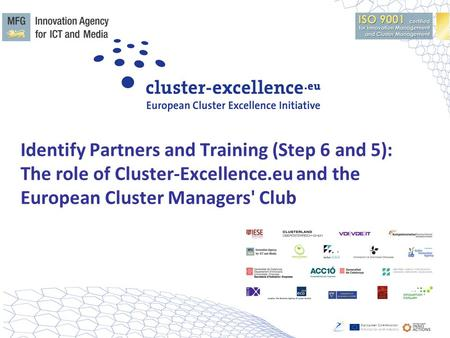 Identify Partners and Training (Step 6 and 5): The role of Cluster-Excellence.eu and the European Cluster Managers' Club.