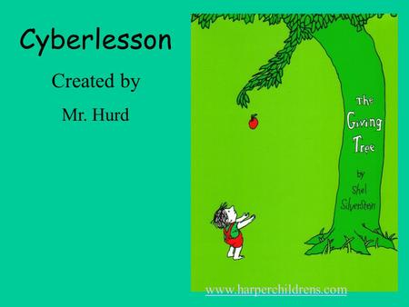 Cyberlesson Created by Mr. Hurd www.harperchildrens.com.