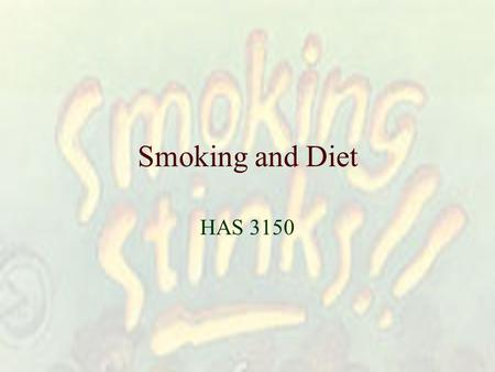 Smoking and Diet HAS 3150. Introduction Video Kids and Smoking.