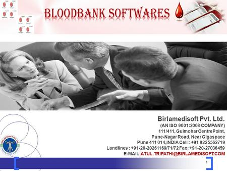 1 Birlamedisoft Pvt. Ltd. (AN ISO 9001:2008 COMPANY) 111/411, Gulmohar CentrePoint, Pune-Nagar Road, Near Gigaspace Pune 411 014,INDIA Cell : +91 9225562719.