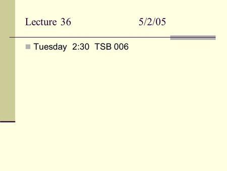 Lecture 365/2/05 Tuesday 2:30 TSB 006. What does it mean to be radioactive?