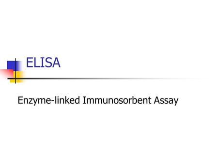 ELISA Enzyme-linked Immunosorbent Assay. ELISA  Enzyme Linked Immunosorbent Assay  All ELISAs depend on an enzyme-linked second antibody to produce.