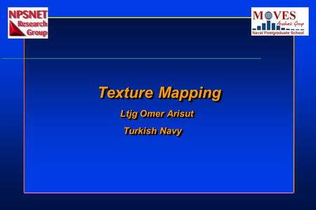 Texture Mapping Texture Mapping Ltjg Omer Arisut Turkish Navy Turkish Navy Texture Mapping Texture Mapping Ltjg Omer Arisut Turkish Navy Turkish Navy.