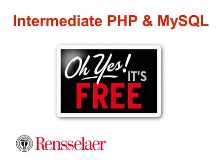 Intermediate PHP & MySQL. Welcome This slideshow presentation is designed to introduce you to some intermediate PHP concepts and an introduction to MySQL.