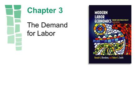 Chapter 3 The Demand for Labor. Copyright © 2003 by Pearson Education, Inc.3-2.
