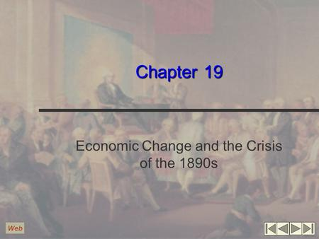 Chapter 19 Economic Change and the Crisis of the 1890s Web.