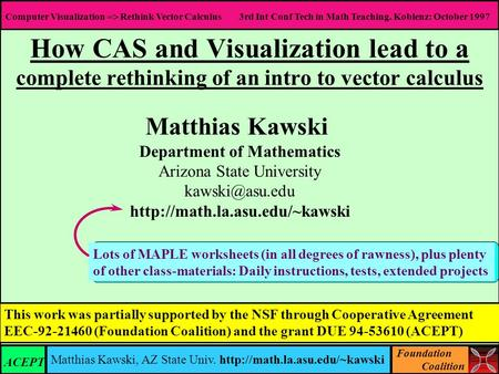 Foundation Coalition Computer Visualization  Rethink Vector Calculus 3rd Int Conf Tech in Math Teaching. Koblenz: October 1997 Matthias Kawski, AZ State.