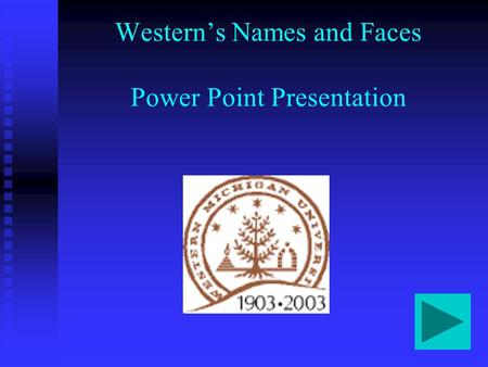 Western's Names and Faces Power Point Presentation.