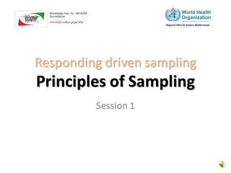 Responding driven sampling Principles of Sampling Session 1.