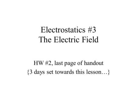 Electrostatics #3 The Electric Field