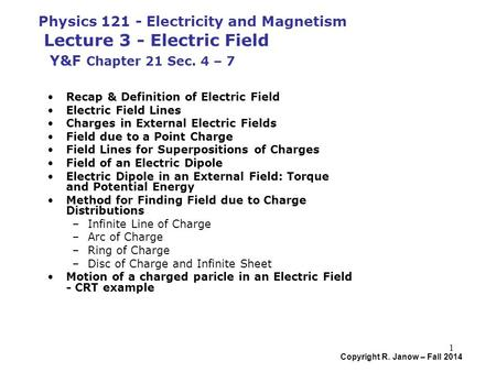 Physics 121: Electricity & Magnetism – Lecture 3 Electric ...