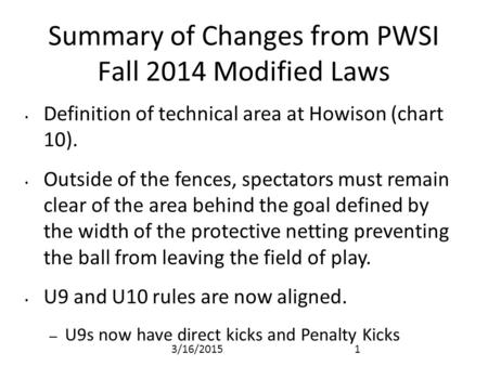 Summary of Changes from PWSI Fall 2014 Modified Laws Definition of technical area at Howison (chart 10). Outside of the fences, spectators must remain.
