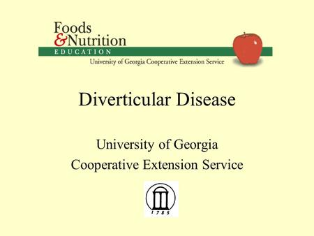 Diverticular Disease University of Georgia Cooperative Extension Service.