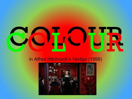 COLOUR in Alfred Hitchcock's Vertigo (1958) LOCORU.