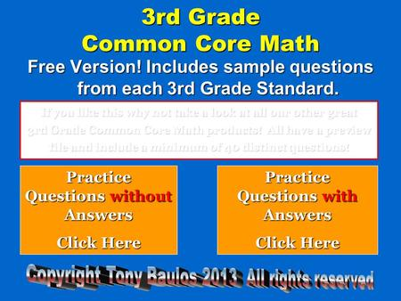 3rd Grade Common Core Math Free Version! Includes sample questions from each 3rd Grade Standard. Practice Questions without Answers Practice Questions.