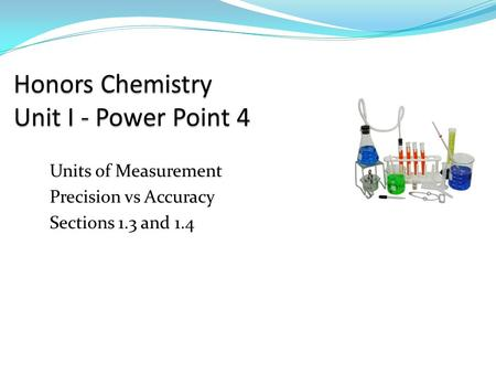 Honors Chemistry Unit I - Power Point 4