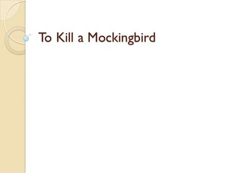 To kill a mockingbird close reading for chapter 1 according to