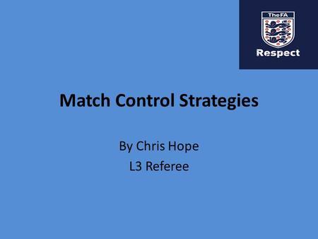 Match Control Strategies By Chris Hope L3 Referee.