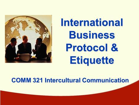 International <strong>Business</strong> COMM 321 Intercultural <strong>Communication</strong>