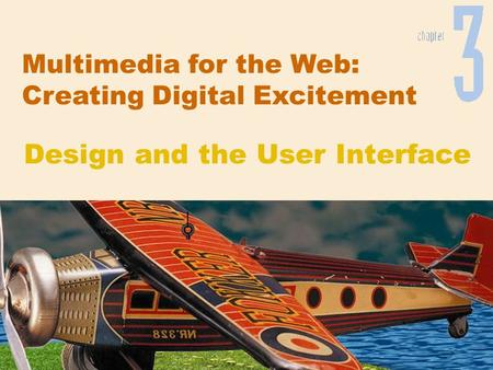 Multimedia for the Web: Creating Digital Excitement Design and the User Interface.