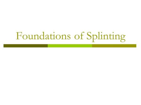 Foundations of Splinting