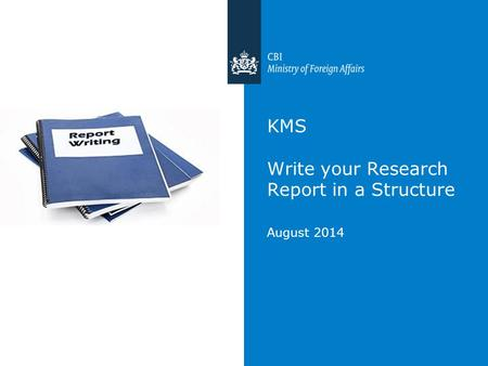 KMS Write your Research Report in a Structure August 2014.