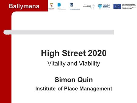 Ballymena High Street 2020 Vitality and Viability Simon Quin Institute of Place Management.