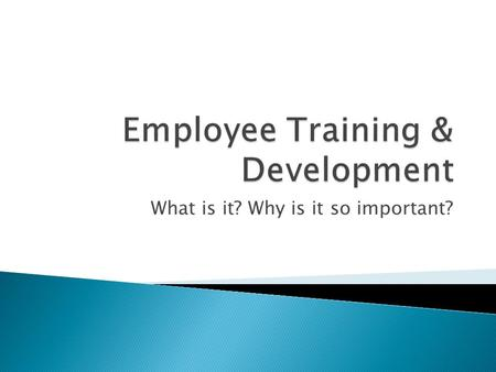 What is it? Why is it so important?. All of the management decisions and practices that directly affect or influence the people (or human resources) who.