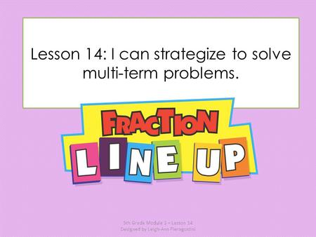 Lesson 14: I can strategize to solve multi-term problems.