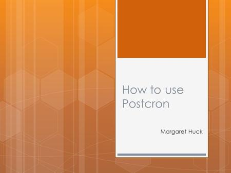 How to use Postcron Margaret Huck. What is Postcron and How does it help me manage my online FB parties?  Postcron is an essential lifesaving, timesaving.