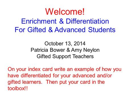 Welcome! Enrichment & Differentiation For Gifted & Advanced Students