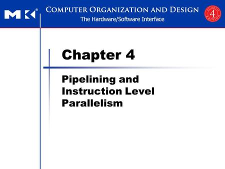 Chapter 4 Pipelining and Instruction Level Parallelism.