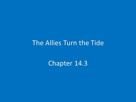The Allies Turn the Tide Chapter 14.3. All Out War 1942 Allies in bad shape Total war Govt increases power-rationing, conversion of industry, bonds, limit.