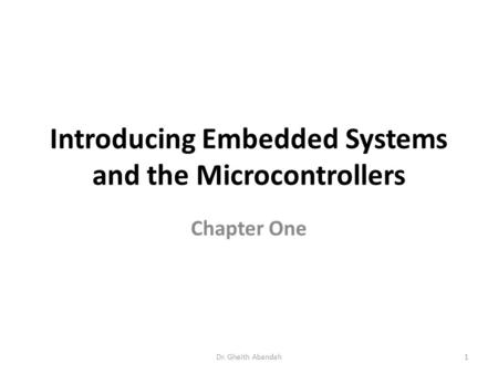 Introducing Embedded Systems and the Microcontrollers
