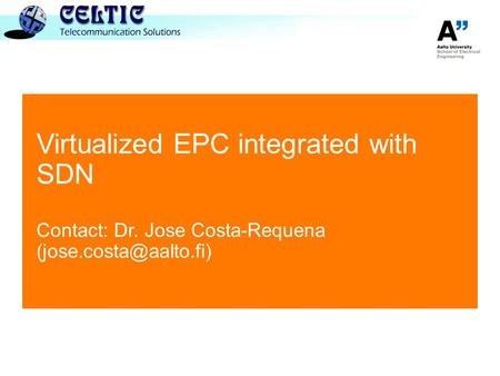 Virtualized EPC integrated with SDN Contact: Dr