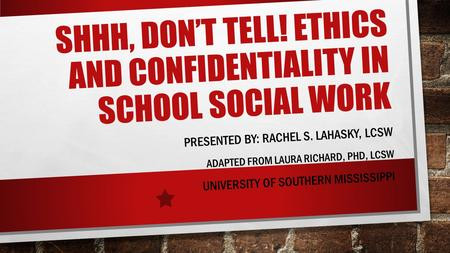 Shhh, Don't tell! Ethics and confidentiality in school social work