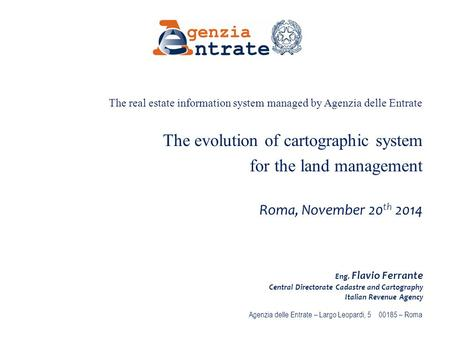 Pag 1 Agenzia delle Entrate – Largo Leopardi, 5 00185 – Roma The real estate information system managed by Agenzia delle Entrate The evolution of cartographic.