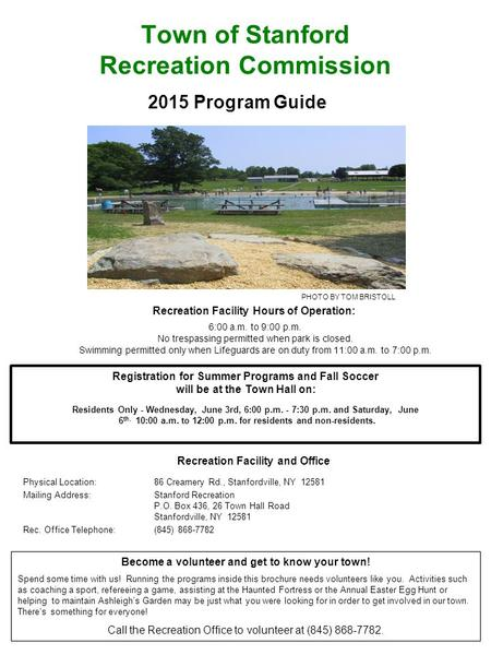 Town of Stanford Recreation Commission 2015 Program Guide Become a volunteer and get to know your town! Spend some time with us! Running the programs inside.