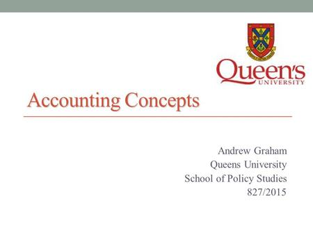 Andrew Graham Queens University School of Policy Studies 827/2015