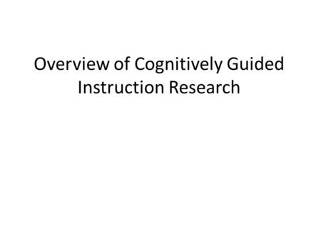 Overview of Cognitively Guided Instruction Research.
