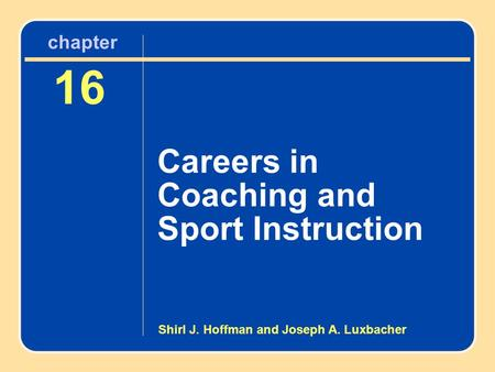 Chapter 16 Careers in Coaching and Sport Instruction