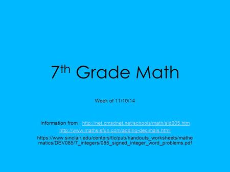 7 th Grade Math Week of 11/10/14 Information from :