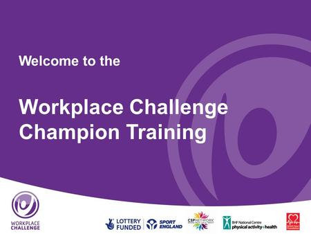 Welcome to the Workplace Challenge Champion Training.