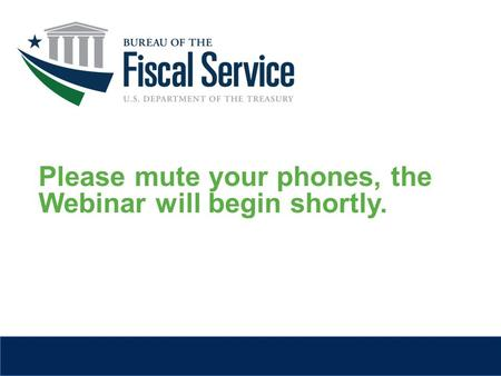 Please mute your phones, the Webinar will begin shortly.