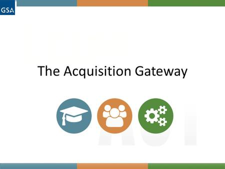 The Acquisition Gateway
